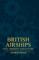 British Airships   Past  Present And Future