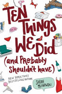 Ten Things We Did  and Probably Shouldn t Have
