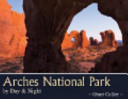 Arches National Park by Day and Night