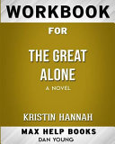 Workbook for the Great Alone  A Novel  Max Help Books  Book