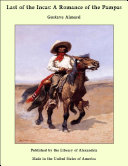 Last of the Incas  A Romance of the Pampas