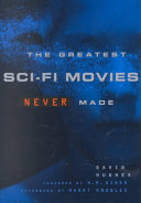The Greatest Sci fi Movies Never Made