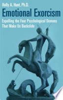 Emotional Exorcism  Expelling the Four Psychological Demons That Make Us Backslide