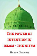 The Power of Intention in Islam
