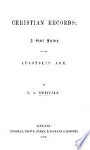 Christian Records  a Short History of the Apostolic Age Book PDF