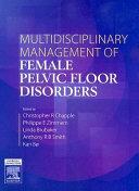 Multidisciplinary Management of Female Pelvic Floor Disorders
