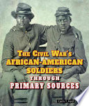The Civil War S African American Soldiers Through Primary Sources