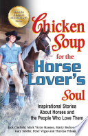 """""""Chicken Soup for the Horse Lover's Soul: Inspirational Stories About Horses and the People Who Love Them"""" by Jack Canfield, Mark Victor Hansen"""