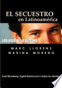 El Secuestro en Latinoamerica: Los Ojos de la Viticma