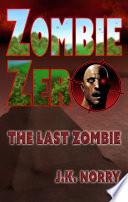 Zombie Zero The Last Zombie