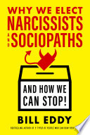 Why We Elect Narcissists and Sociopaths   And How We Can Stop