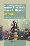 Re thinking Postcolonial Education in Sub Saharan Africa in the 21st Century