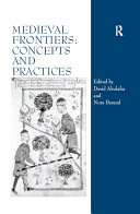 Medieval Frontiers  Concepts and Practices