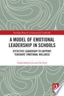 A Model of Emotional Leadership in Schools
