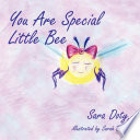 You Are Special Little Bee