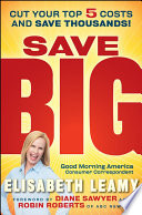 """Save Big: Cut Your Top 5 Costs and Save Thousands"" by Elisabeth Leamy, Diane Sawyer, Robin Roberts"
