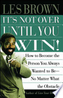 It s Not Over Until You Win