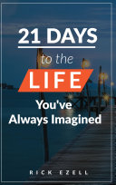 21 Days to the Life You've Always Imagined