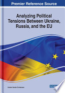 Analyzing Political Tensions Between Ukraine Russia And The Eu
