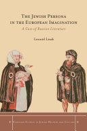 The Jewish Persona in the European Imagination