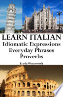 Learn Italian  Idiomatic Expressions     Everyday Phrases     Proverbs  Italian Idioms   Phrases 1