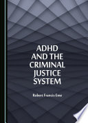 ADHD and the Criminal Justice System
