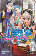 Why Shouldn t a Detestable Demon Lord Fall in Love   Vol  3  light novel