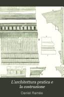 L'architettura pratica e la costruzione