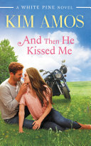 And Then He Kissed Me Book