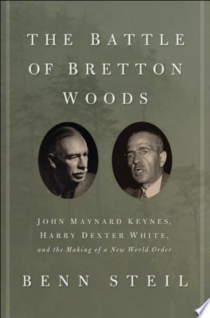 The Battle of Bretton Woods Free eBooks - Free Pdf Epub Online