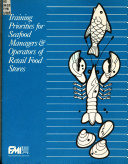 Training Priorities For Seafood Managers Operators Of Retail Food Stores Book PDF
