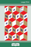 The Museum of Modern Love  16pt Large Print Edition