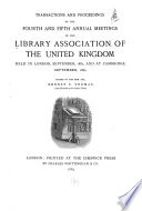 Transactions and Proceedings of the     Annual Meeting of the Library Association of the United Kingdom