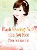 Flash Marriage Wife, Can Not Flee Pdf/ePub eBook