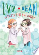 Ivy And Bean What S The Big Idea Book 7