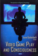Video Game Play and Consciousness