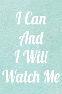 I Can And I Will Watch Me