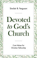 Devoted to God s Church  Core Values for Christian Fellowship