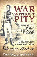 War Without Pity In The South Indian Peninsula 1798 1813