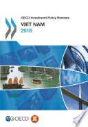 OECD Investment Policy Reviews  Viet Nam 2018