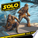 Star Wars Han Solo: Train Heist