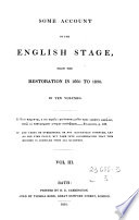 Some Account Of The English Stage, From The Restoration In 1660 To 1830
