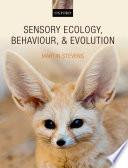 Sensory Ecology  Behaviour  and Evolution