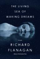 The Living Sea of Waking Dreams: A Novel