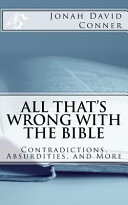All That s Wrong with the Bible  Contradictions  Absurdities  and More