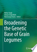 Broadening the Genetic Base of Grain Legumes