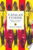 """""""Catalan Cuisine: Europe's Last Great Culinary Secret"""" by Colman Andrews"""