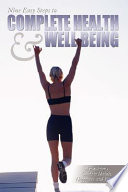 Nine Easy Steps To Complete Health   Well Being Book PDF