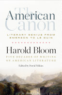 The American Canon  Literary Genius from Emerson to Le Guin