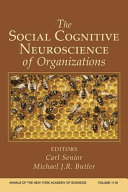 The Social Cognitive Neuroscience of Organizations  Volume 1118